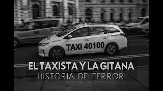 El Taxista Y La Gitana (Historia De Terror)