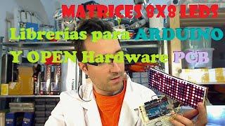 Librerías y Hardware Libre para Matriz 8x8 LEDs con Arduino