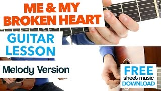 ► Me & My Broken Heart - Rixton - Guitar Lesson (Melody) ✎ FREE Sheet Music