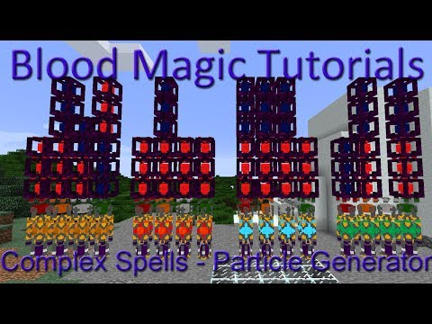 Particle Generator: Blood Magic Complex Spells Tutorial