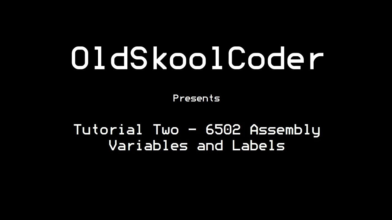 Tutorial Two - 6502 Assembly Variables and Labels