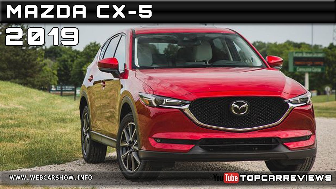 2019 Mazda Cx 5 Review Rendered Price Specs Release Date Youtube
