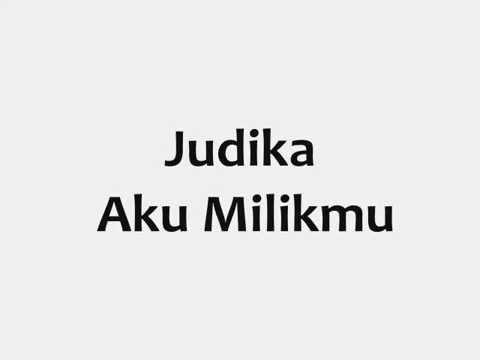 Judika Aku Milikmu (Lyrics
