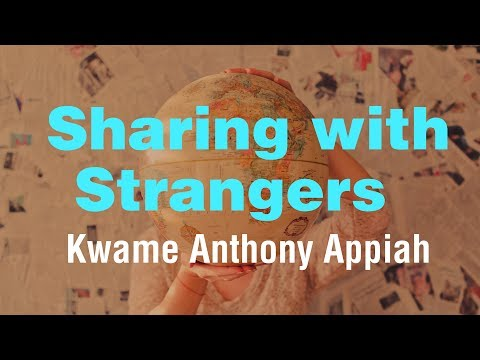 Sharing with Strangers - Kwame Anthony Appiah