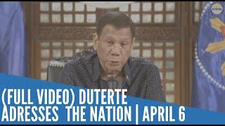 FULL VIDEO Duterte adresses  the nation | April 6
