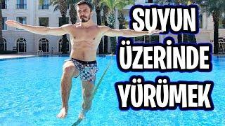 SUYUN ÜZERİNDE YÜRÜMEK!!