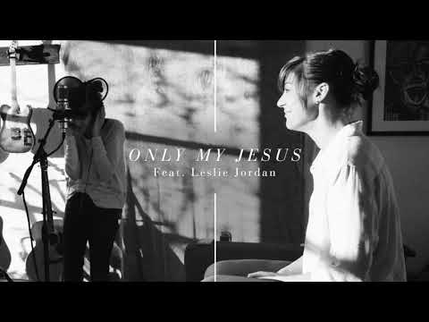 Alisa Turner Feat. Leslie Jordan - Only My Jesus (Official Audio)