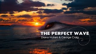 Diana Vickers & George Craig - Perfect Wave