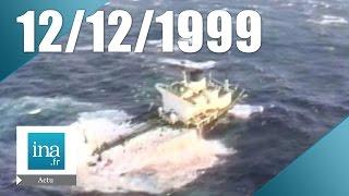 20h France 2 du 12 décembre 1999 - Naufrage de l'Erika | Archive INA