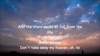 Aaron Neville  ~ Dont Take Away My Heaven ( Lyrics)