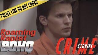 The Roaming Rapist - Crime Stories
