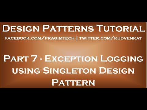 Exception Logging using Singleton Design Pattern