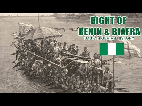 Bight of Benin & Biafra: BASIC NIGERIAN HISTORY #12