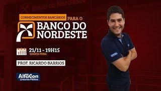 Aula Gratuita - Conhecimentos Bancários - Banco do Nordeste - Ricardo Barrios - AO VIVO - AlfaCon