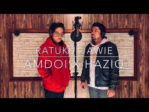 Ratuku - Awie Cover By Amdoi X Haziq
