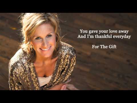The Gift Lyrics  Susan Ashton, Jim Brickman, and Collin Raye