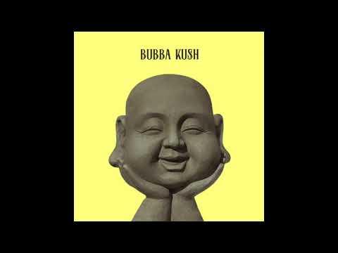 Bubba Kush -  Creation Hymn