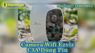 Mở hộp camera Ezviz C3A dùng pin mới nhất 2020