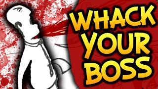 MOST BRUTAL GAME!! | Whack Your Boss
