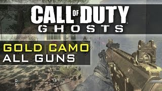 CoD Ghosts GOLD CAMO on ALL GUNS - Every Weapon Gold - All Gold Guns