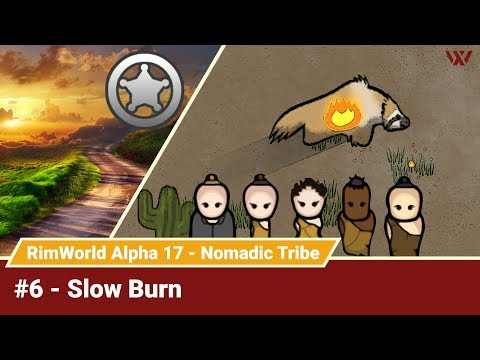 "Rimworld Nomadic Tribe #6 ""Slow Burn"" No-Pause Challenge! Alpha 17 Gameplay Let's Play"