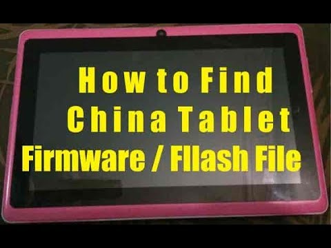 How To Find China tab Flash Firmware