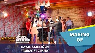 Making of: Dawid Smoliński - Gorąca i zimna (Disco-Polo.info)