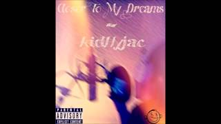 Kid Hyjac - Closer to my dreams ( Freestyle Audio )