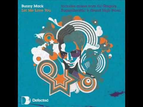 Bunny Mack - Let Me Love You (DJ Gregory Remix)
