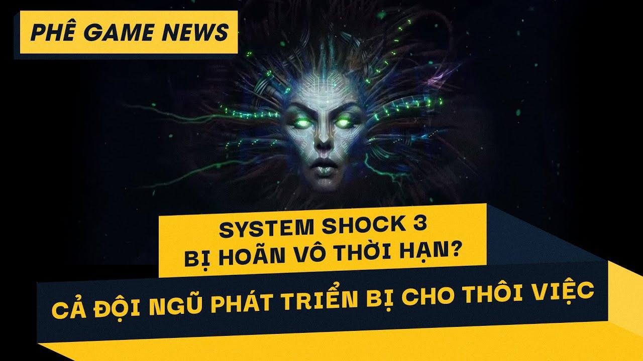 Phê Game News #64: Đội Ngũ Phát Triển System Shock 3 Bị Sa Thải   Giá PS5 sẽ có giá cao hơn dự kiến?