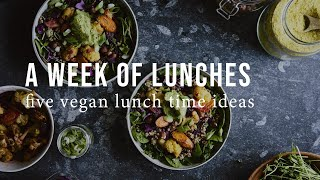 A WEEK OF VEGAN LUNCHES | Good Eatings
