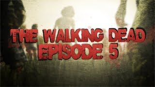 "The Walking Dead: Episode 5 ""No Time Left"" Complete Walkthrough (Let"