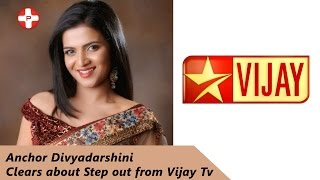 anchor divyadarshini clears about step out from vijay tv   dd   pluz media tamil