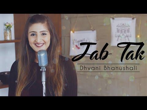 Jab Tak | Dhvani Bhanushali | M.S Dhoni |...
