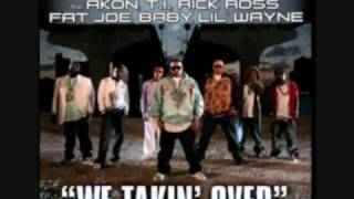 We Takin Over - DJ Khaled feat Akon, T I , Rick Ross, Fat Joe, Lil Wayne & Baby