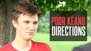 Poor Keanu - Directions