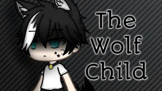 The Wolf Child (Mini Movie by: Whats Up Unicorn)