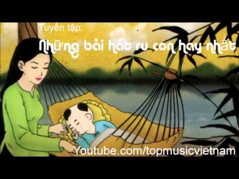 Những bài hát ru con hay nhất - Bắc Trung Nam