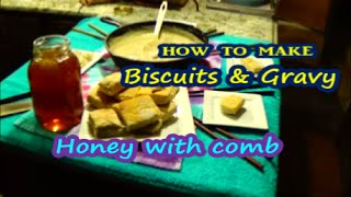 How To Make Country Gravy Biscuits Raw Honey