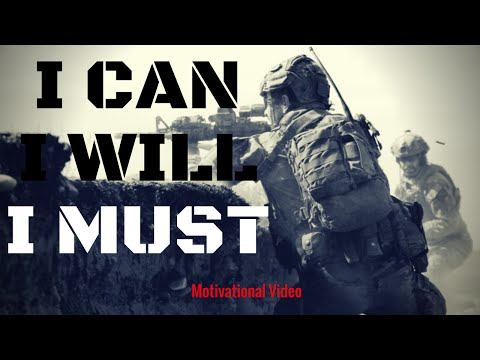 ::I can, I will, I MUST:: Motivational video ft. Eric Thomas, US Military, Special Forces, Marines)