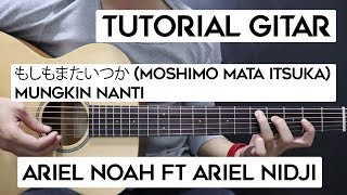 (Tutorial Gitar) ARIEL NOAH ft ARIEL NIDJI - もしもまたいつか Moshimo Mata Itsuka (Mungkin Nanti)