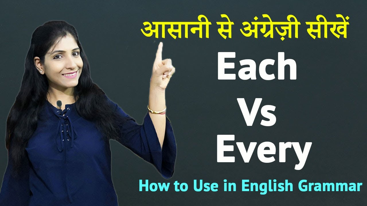 Each and Every: How to Use in English Grammar