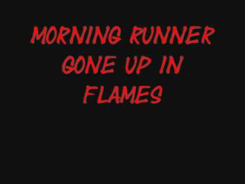 Morning Runner - Gone Up In Flames