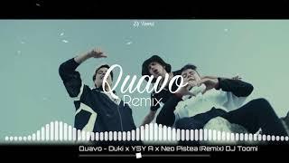 Quavo Rmx Duki x Neo Pistea x Ysy a - DJ Toomi.mp3