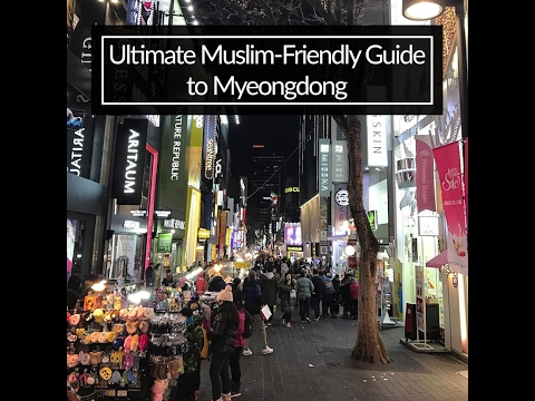 Ultimate Muslim-Friendly Guide to Myeongdong