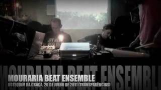 "Mouraria Beat Ensemble ""transparências"""