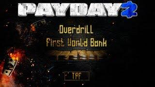 Payday 2 Como fazer - Overdrill First World Bank PT-BR
