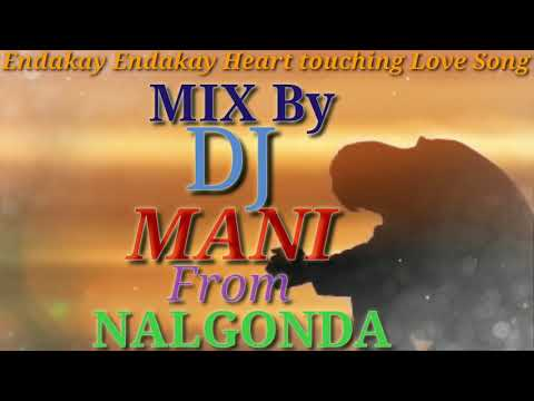 Endakay Endkay Heart Tuching Love Song... Mix By Dj Mani From Nalgonda Dvk Road Cell:7893517783...