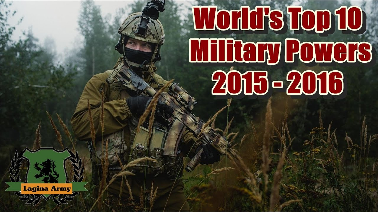 Worlds Top Military Powers YouTube - 10 most powerful countries in the world 2015