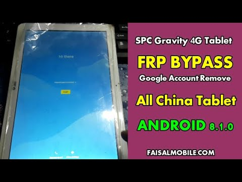 SPC Gravity 4G Tablet FRP Bypass ANDROID 8.1.0 All China Tab || All Q Tab